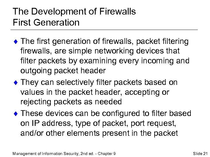 The Development of Firewalls First Generation ¨ The first generation of firewalls, packet filtering