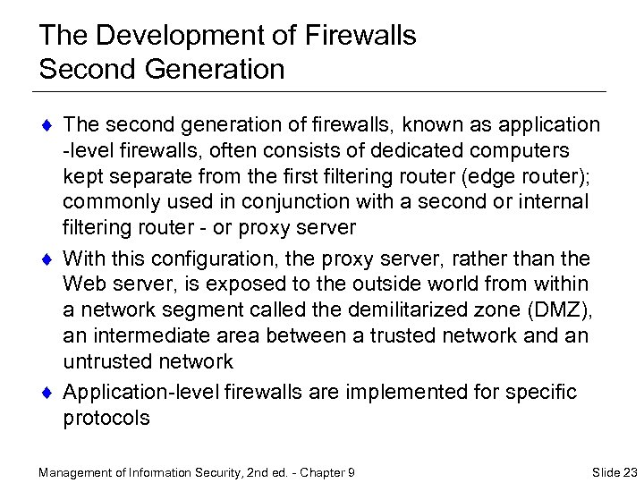 The Development of Firewalls Second Generation ¨ The second generation of firewalls, known as