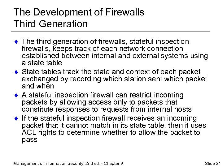 The Development of Firewalls Third Generation ¨ The third generation of firewalls, stateful inspection