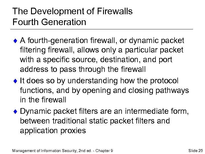 The Development of Firewalls Fourth Generation ¨ A fourth-generation firewall, or dynamic packet filtering