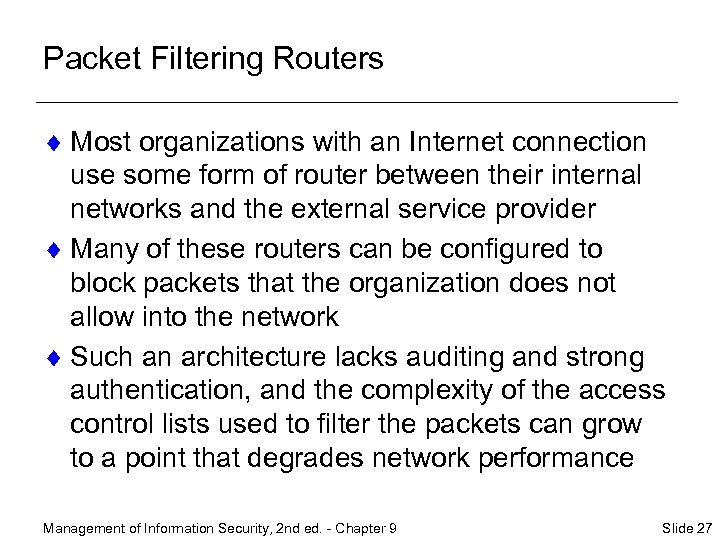 Packet Filtering Routers ¨ Most organizations with an Internet connection use some form of