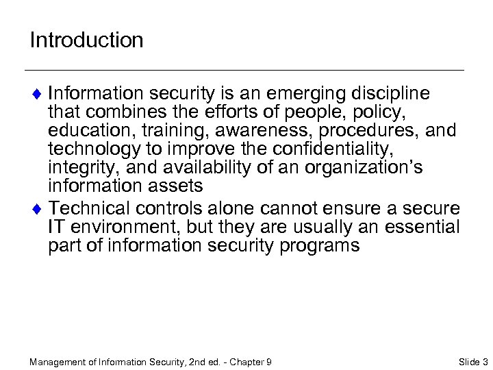 Introduction ¨ Information security is an emerging discipline that combines the efforts of people,