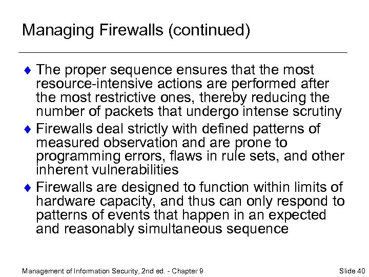 Managing Firewalls (continued) ¨ The proper sequence ensures that the most resource-intensive actions are
