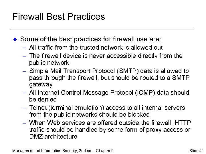 Firewall Best Practices ¨ Some of the best practices for firewall use are: –