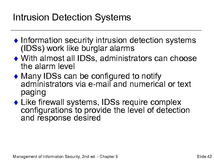 Intrusion Detection Systems ¨ Information security intrusion detection systems (IDSs) work like burglar alarms