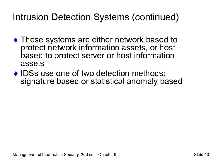 Intrusion Detection Systems (continued) ¨ These systems are either network based to protect network