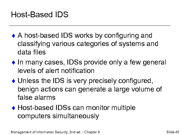 Host-Based IDS ¨ A host-based IDS works by configuring and classifying various categories of