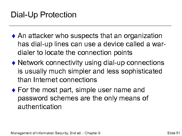 Dial-Up Protection ¨ An attacker who suspects that an organization has dial-up lines can