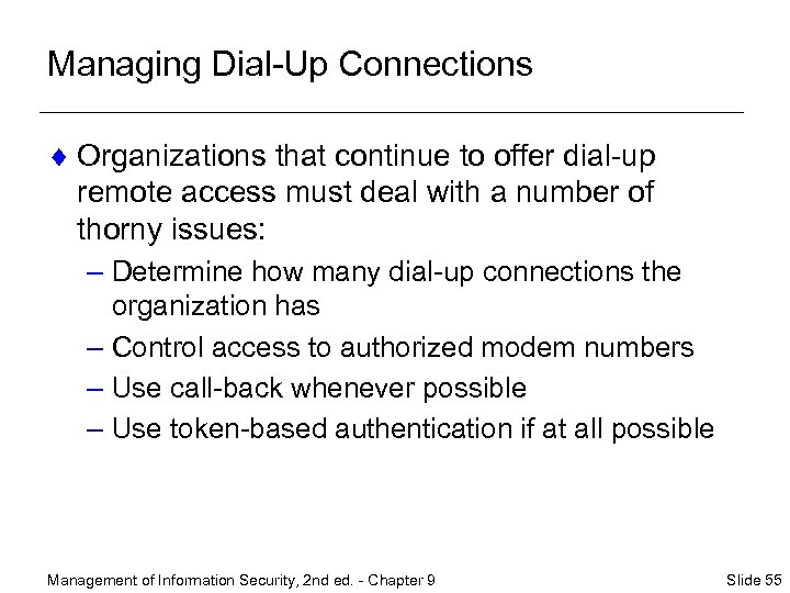 Managing Dial-Up Connections ¨ Organizations that continue to offer dial-up remote access must deal