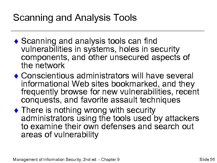 Scanning and Analysis Tools ¨ Scanning and analysis tools can find vulnerabilities in systems,