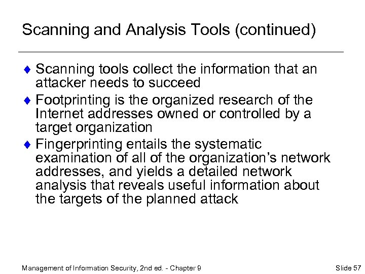 Scanning and Analysis Tools (continued) ¨ Scanning tools collect the information that an attacker