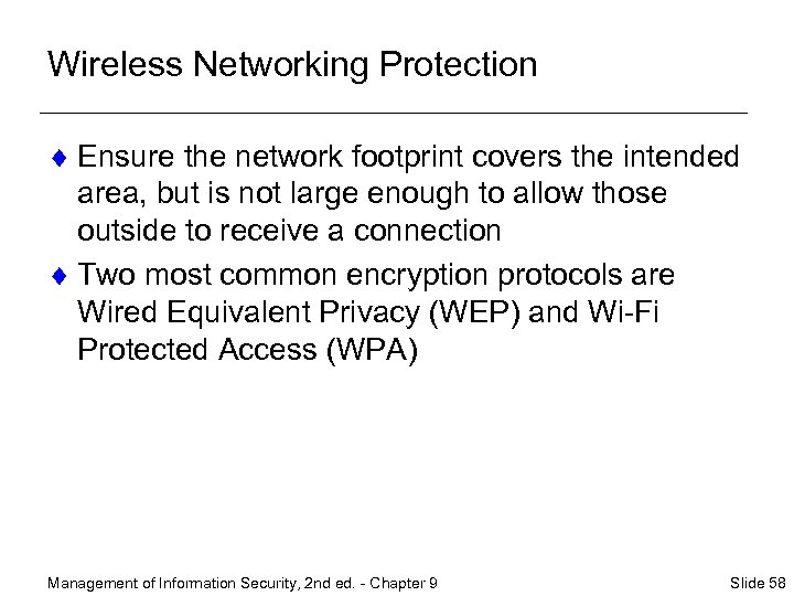 Wireless Networking Protection ¨ Ensure the network footprint covers the intended area, but is