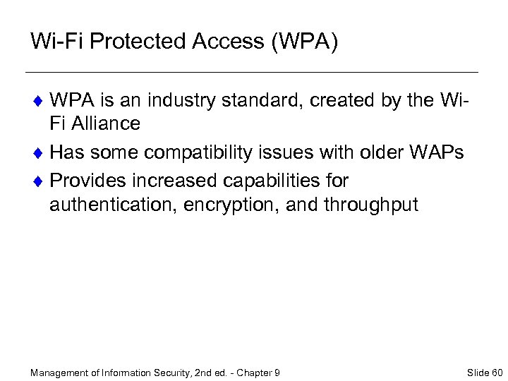 Wi-Fi Protected Access (WPA) ¨ WPA is an industry standard, created by the Wi.