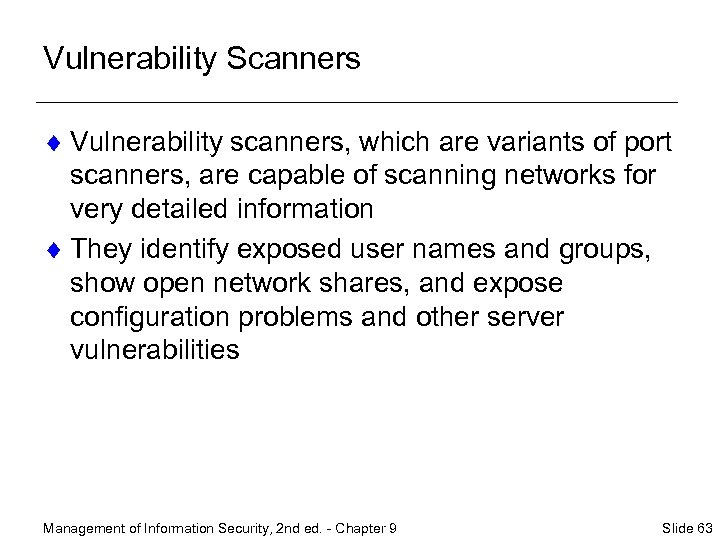 Vulnerability Scanners ¨ Vulnerability scanners, which are variants of port scanners, are capable of