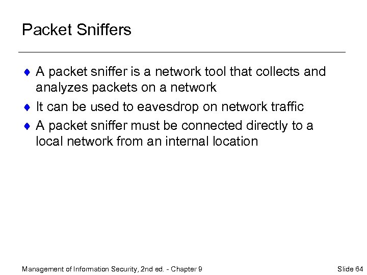 Packet Sniffers ¨ A packet sniffer is a network tool that collects and analyzes
