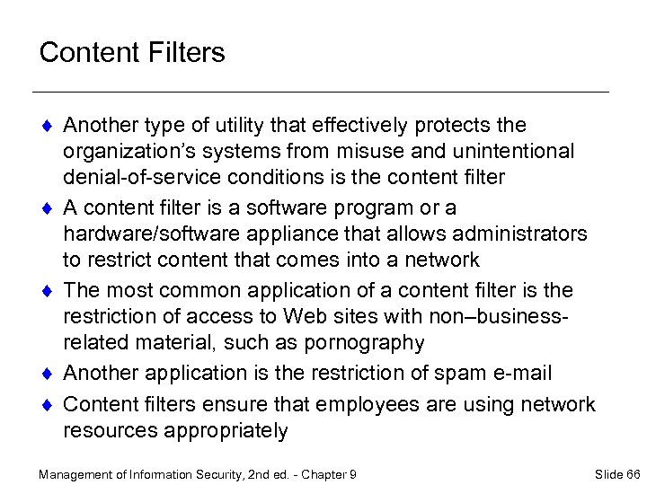 Content Filters ¨ Another type of utility that effectively protects the organization's systems from