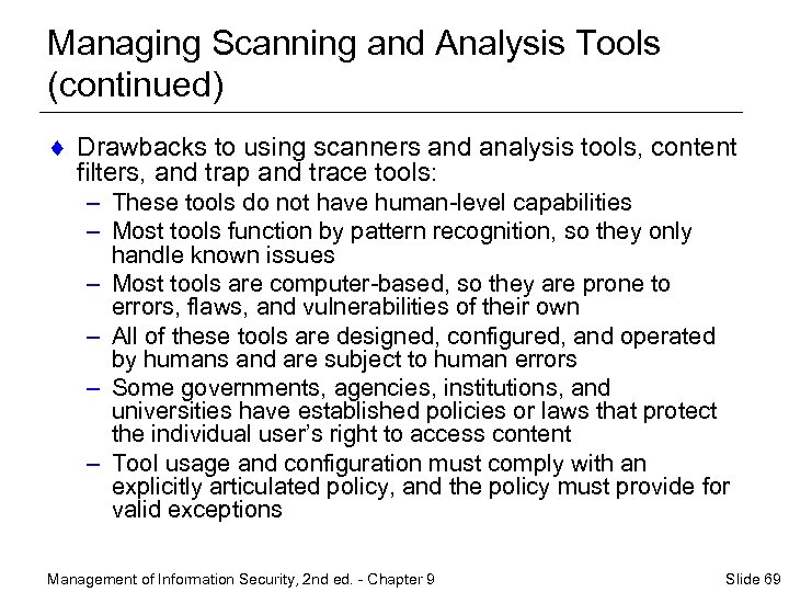 Managing Scanning and Analysis Tools (continued) ¨ Drawbacks to using scanners and analysis tools,