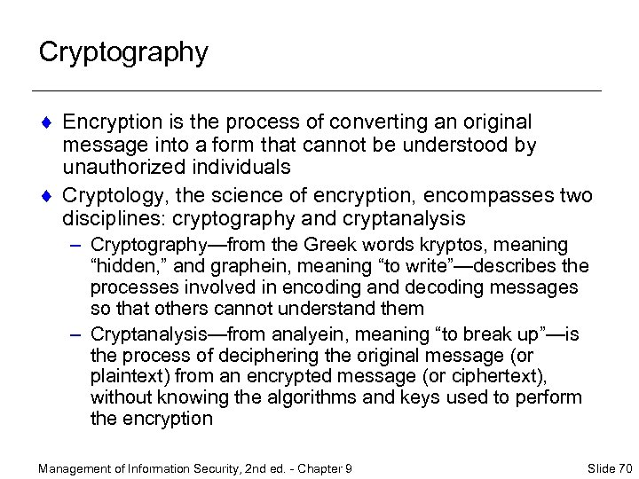 Cryptography ¨ Encryption is the process of converting an original message into a form