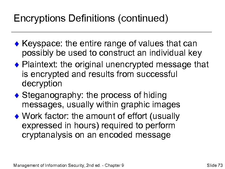 Encryptions Definitions (continued) ¨ Keyspace: the entire range of values that can possibly be