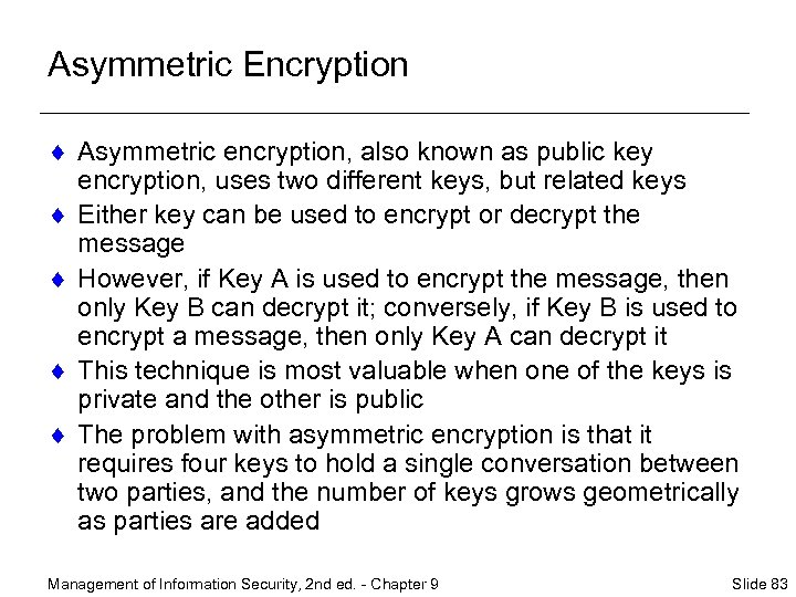Asymmetric Encryption ¨ Asymmetric encryption, also known as public key encryption, uses two different