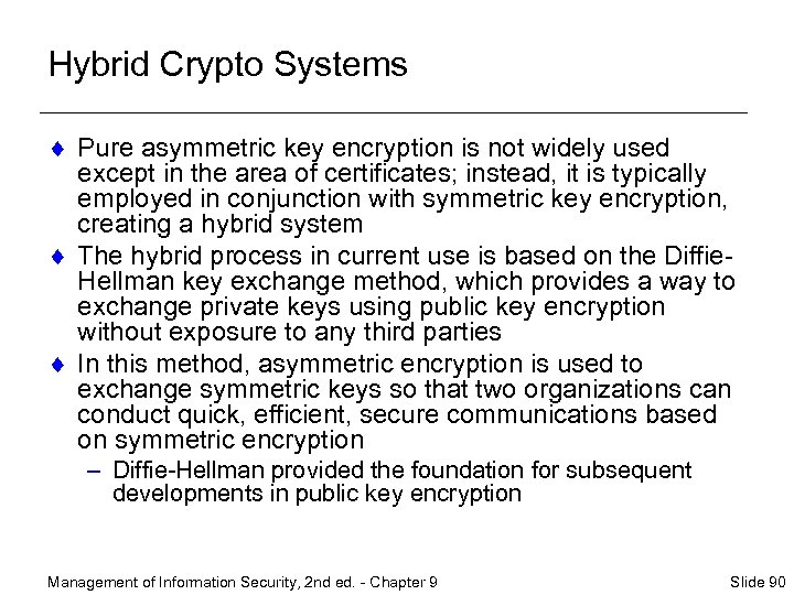 Hybrid Crypto Systems ¨ Pure asymmetric key encryption is not widely used except in