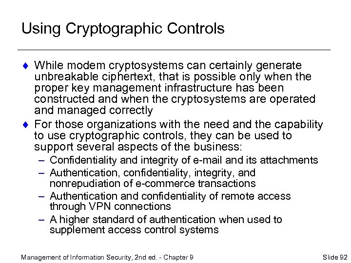 Using Cryptographic Controls ¨ While modem cryptosystems can certainly generate unbreakable ciphertext, that is