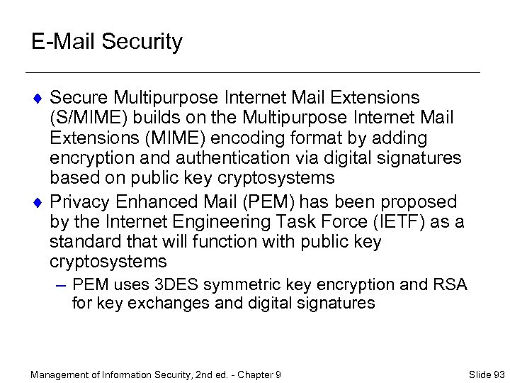 E-Mail Security ¨ Secure Multipurpose Internet Mail Extensions (S/MIME) builds on the Multipurpose Internet