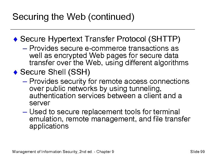 Securing the Web (continued) ¨ Secure Hypertext Transfer Protocol (SHTTP) – Provides secure e-commerce