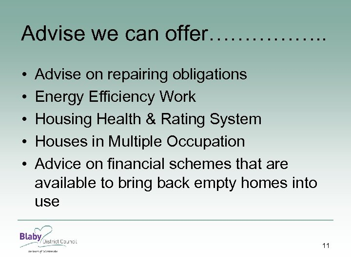 Advise we can offer……………. . • • • Advise on repairing obligations Energy Efficiency