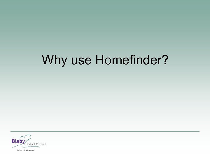 Why use Homefinder?