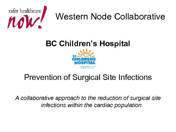 Western Node Collaborative BC Children's Hospital Prevention of Surgical Site Infections A collaborative approach