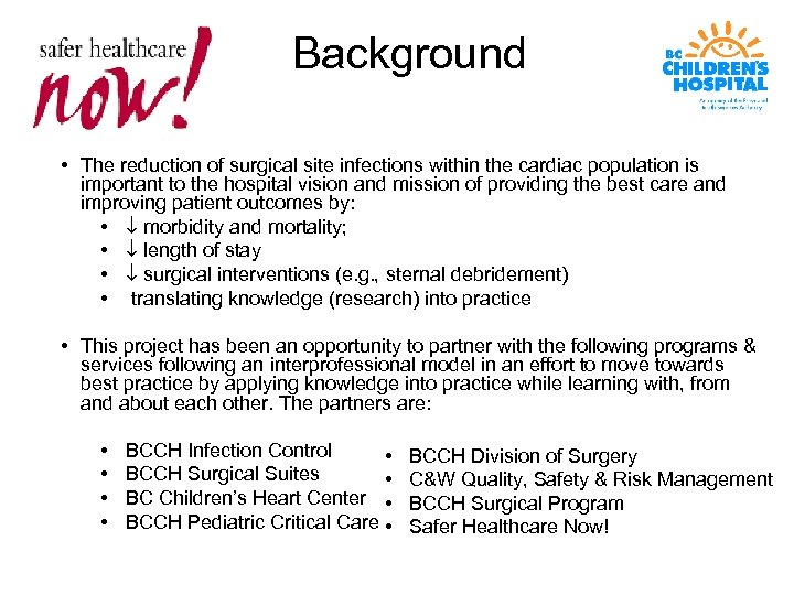 Background • The reduction of surgical site infections within the cardiac population is important