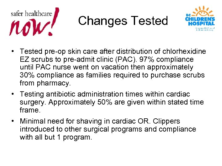 Changes Tested • Tested pre-op skin care after distribution of chlorhexidine EZ scrubs to