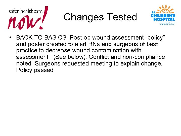 "Changes Tested • BACK TO BASICS. Post-op wound assessment ""policy"" and poster created to"