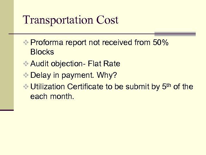Transportation Cost v Proforma report not received from 50% Blocks v Audit objection- Flat
