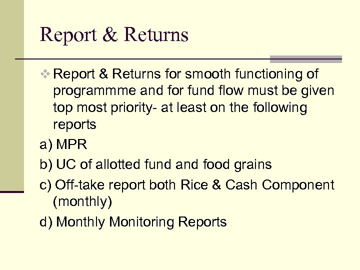 Report & Returns v Report & Returns for smooth functioning of programmme and for