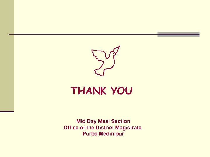 THANK YOU Mid Day Meal Section Office of the District Magistrate, Purba Medinipur