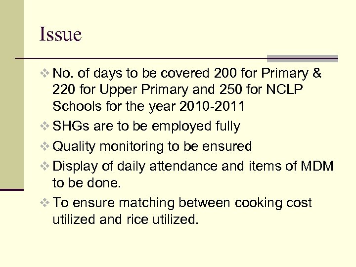 Issue v No. of days to be covered 200 for Primary & 220 for