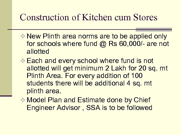 Construction of Kitchen cum Stores v New Plinth area norms are to be applied