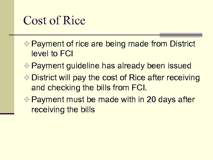 Cost of Rice v Payment of rice are being made from District level to