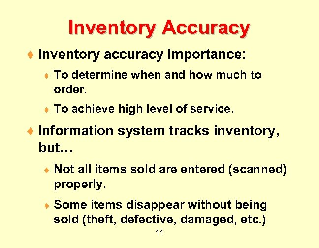 Inventory Accuracy ¨ Inventory accuracy importance: ¨ To determine when and how much to