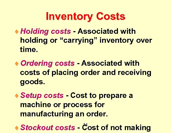 """Inventory Costs ¨ Holding costs - Associated with holding or """"carrying"""" inventory over time."""
