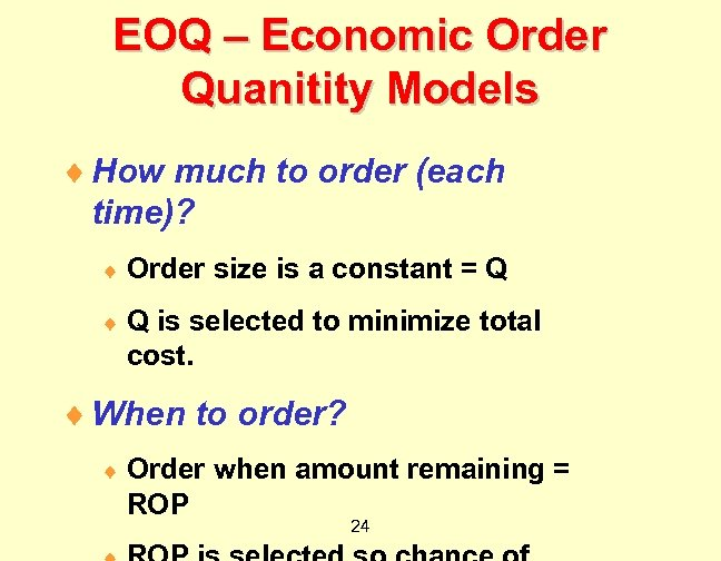 EOQ – Economic Order Quanitity Models ¨ How much to order (each time)? ¨