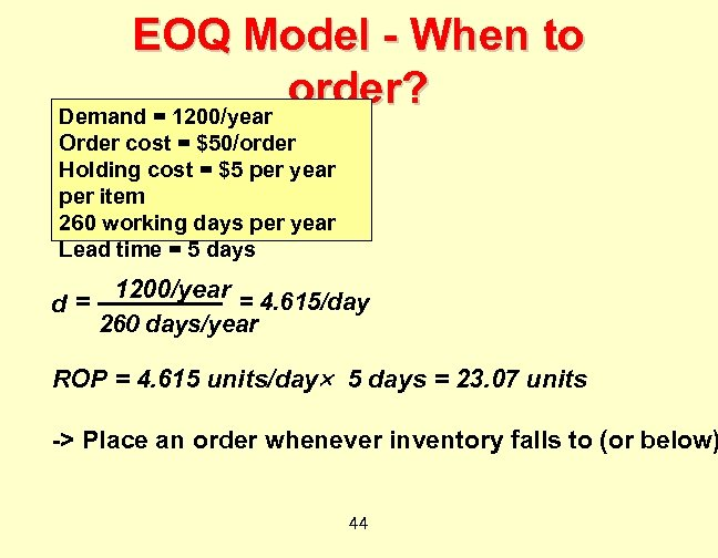 EOQ Model - When to order? Demand = 1200/year Order cost = $50/order Holding