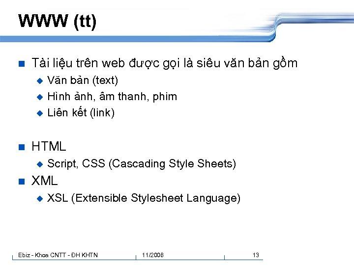 WWW (tt) n Tài liệu trên web được gọi là siêu văn bản gồm