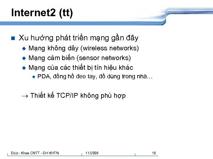 Internet 2 (tt) n Xu hướng phát triển mạng gần đây Mạng không dây