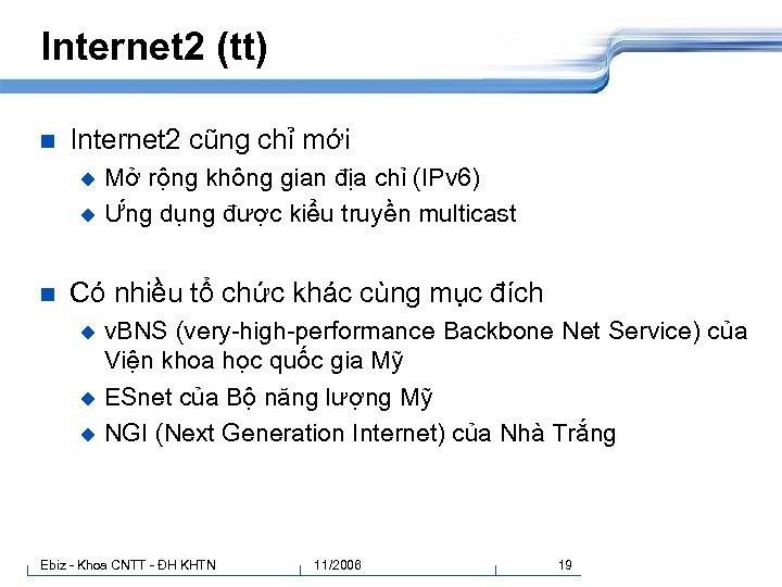 Internet 2 (tt) n Internet 2 cũng chỉ mới Mở rộng không gian địa