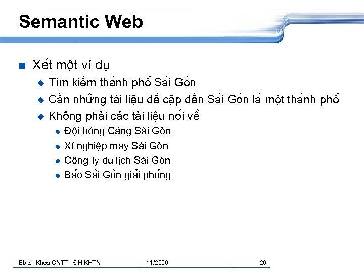 Semantic Web n Xe t mô t ví dụ Tìm kiếm tha nh phô