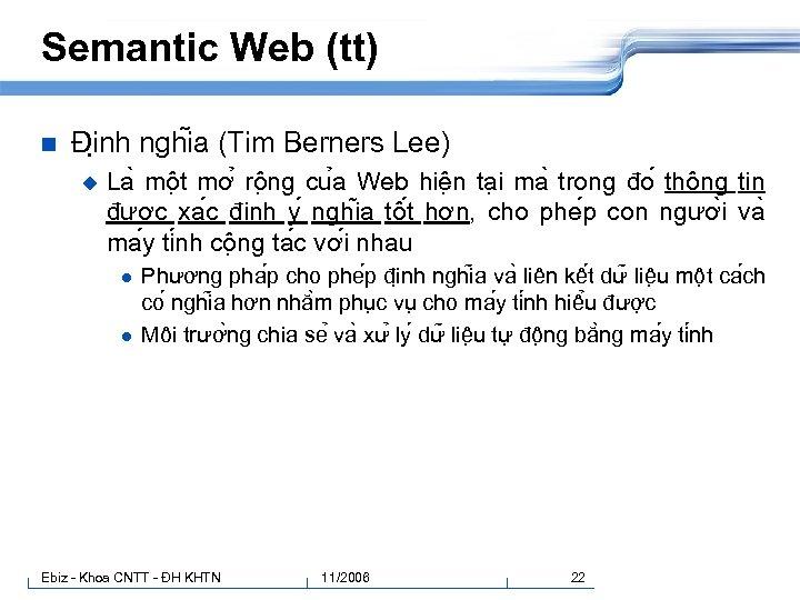 Semantic Web (tt) n Đi nh nghi a (Tim Berners Lee) u La mô