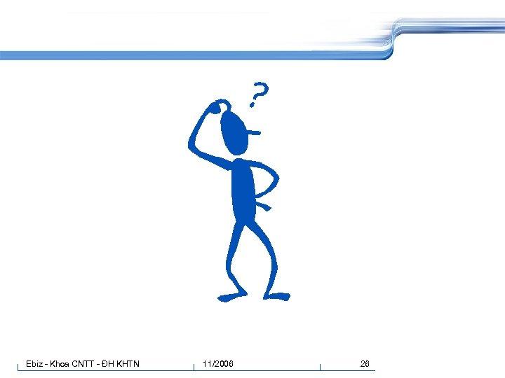 Ebiz - Khoa CNTT - ĐH KHTN 11/2006 26